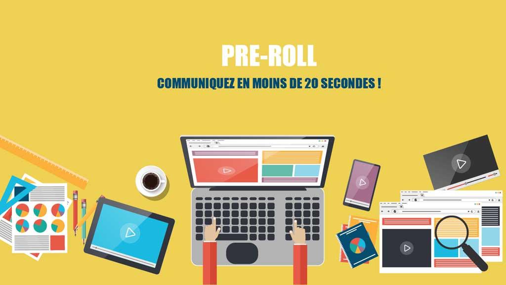 Pré-roll : communiquer en moins de 20 secondes